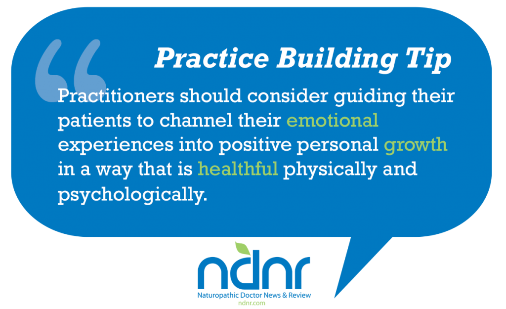 Practitioners should consider guiding their patients to channel their emotional experiences into positive personal growth in a way that is healthful physically and psychologically