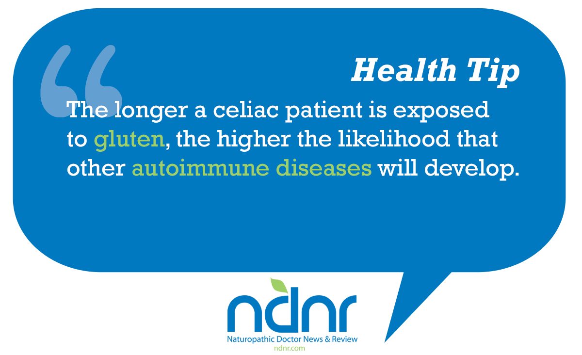 The longer a celiac patient is exposed to gluten, the higher the likelihood that other autoimmune diseases will develop