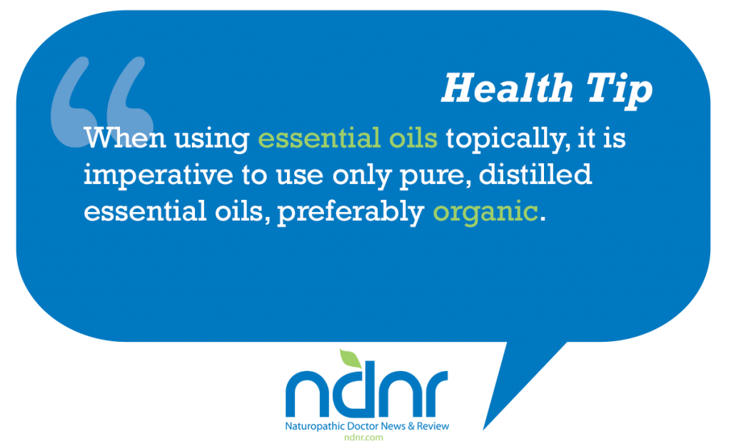 When using essential oils topically it is imperative to use only pure distilled essential oils preferably organic