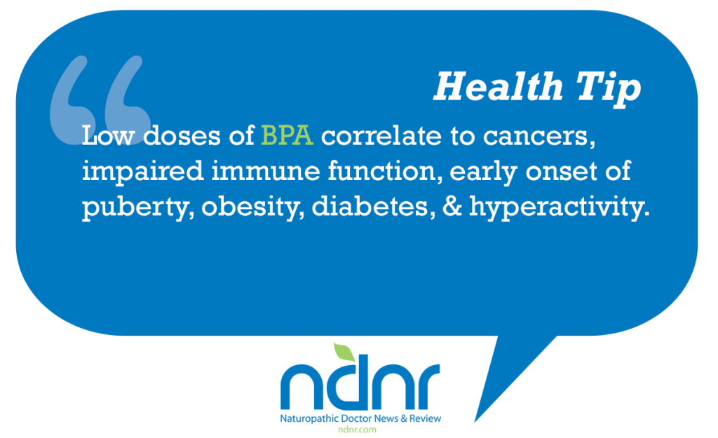 Low doses of BPA correlate to cancers impaired immune function early onset of puberty obesity diabetes hyperactivity
