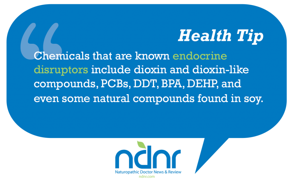Chemicals that are known endocrine disruptors include dioxin and dioxin like compounds PCBs DDT BPA DEHP and even some natural compounds found in soy