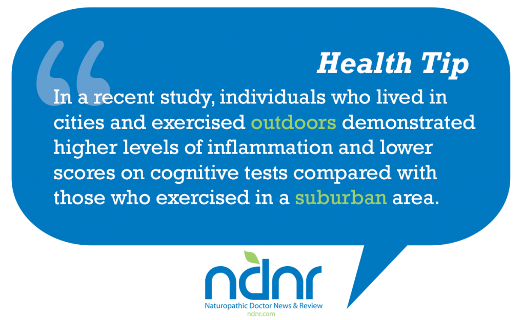 In a recent study individuals who lived in cities and exercised outdoors demonstrated higher levels of inflammation and lower scores on cognitive tests compared with those who exercised in a suburban area