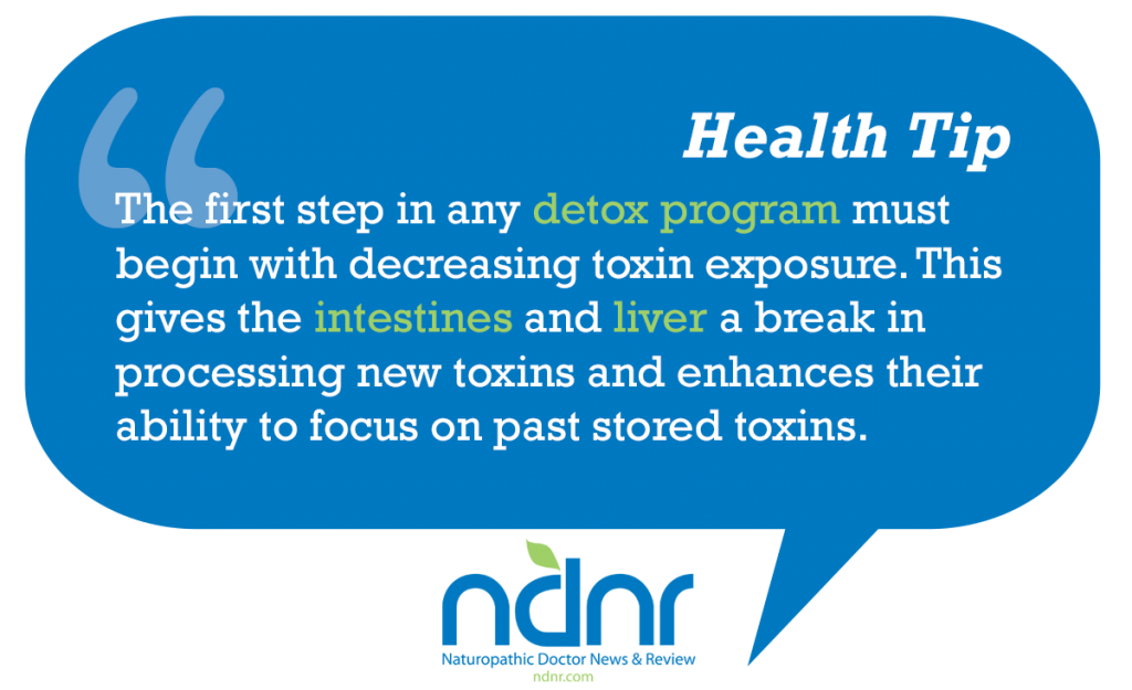 The first step in any detox program must begin with decreasing toxin exposure This gives the intestines and liver a break in processing new toxins and enhances their ability to focus on past stored toxins