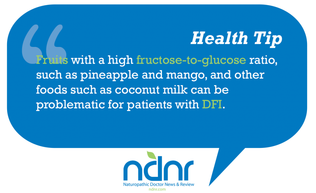 Fruits with a high fructose to glucose ratio such as pineapple and mango and other foods such as coconut milk can be problematic for patients with DFI