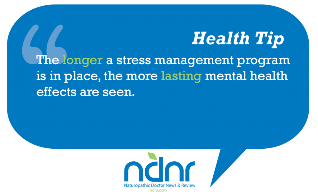 The longer a stress management program is in place the more lasting mental health effects are seen