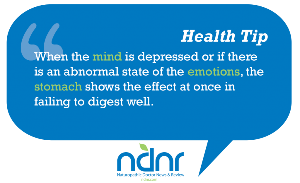 When the mind is depressed or if there is an abnormal state of the emotions the stomach shows the effect at once in failing to digest well