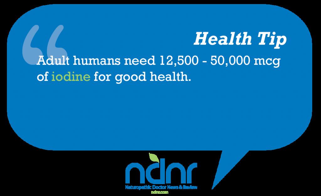 Adult humans need 12500 50000 mcg of iodine for good health