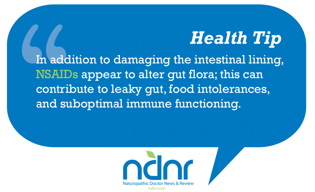 In addition to damaging the intestinal lining NSAIDs appear to alter gut flora this can contribute to leaky gut food intolerances and suboptimal immune functioning