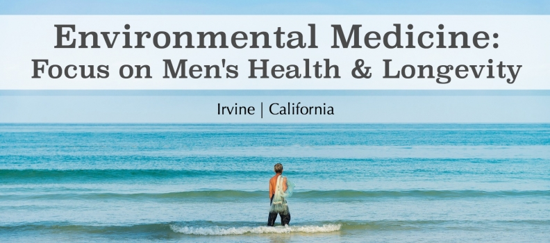 Environmental Medicine: Focus on Men's Health and Longevity